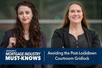 Mortgage Industry Must-Knows: Avoiding the Post-Lockdown Courtroom Gridlock