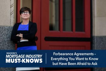 Mortgage Industry Must-Knows: Forbearance Agreements – Everything You Want to Know but Have Been Afraid to Ask