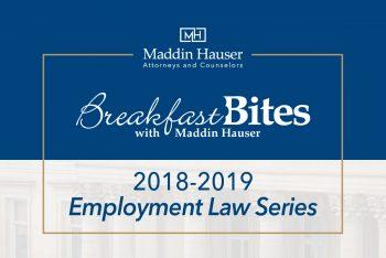 Maddin Hauser's 2018-2019 Employment Law Breakfast Bites
