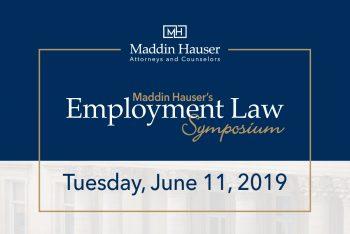 Maddin Hauser's 2019 Employment Law Symposium