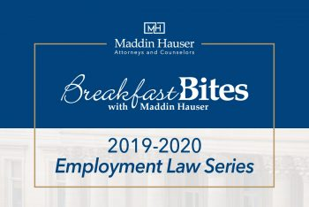 2019-2020 BREAKFAST BITES: EMPLOYMENT LAW: Managing the Tough Stuff – Navigating the Most Difficult Workplace Issues