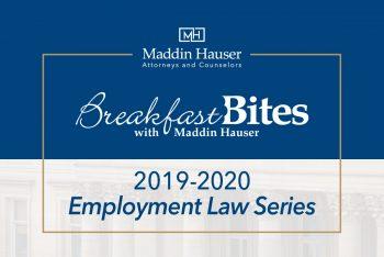 Maddin Hauser's 2019-2020 Employment Law Breakfast Bites