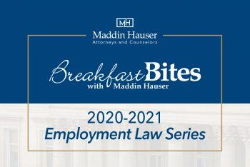 Maddin Hauser's 2020-2021 Employment Law Breakfast Bites