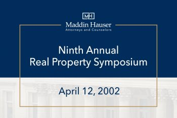 Maddin Hauser's Ninth Annual Real Property Symposium