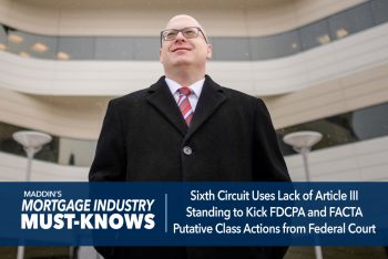Sixth Circuit Uses Lack of Article III Standing to Kick FDCPA and FACTA Putative Class Actions from Federal Court