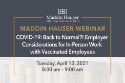 COVID-19: Back to Normal?! Employer Considerations for In-Person Work with Vaccinated Employees